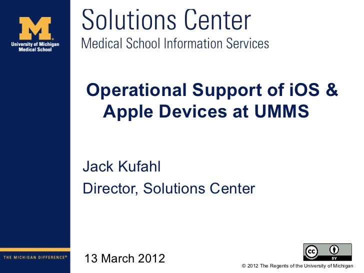 Operational Support of iOS & Apple Devices at the University of Michigan Medical School