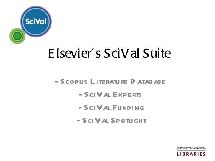 Elsevier's SciVal Suite - Scopus Literature Database  - SciVal Experts - SciVal Funding - SciVal Spotlight