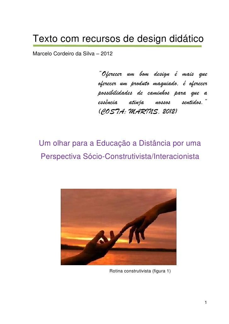 """Texto com recursos de design didáticoMarcelo Cordeiro da Silva – 2012                          """"Oferecer um bom design é m..."""