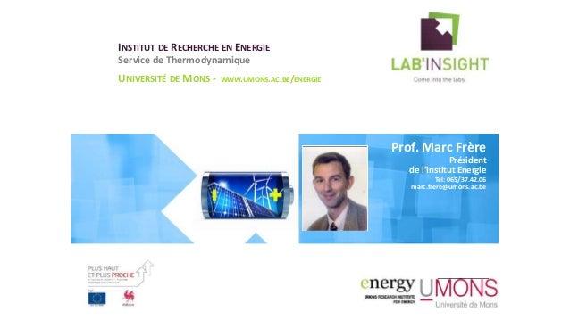 INSTITUT DE RECHERCHE EN ENERGIE Service de Thermodynamique UNIVERSITÉ DE MONS - WWW.UMONS.AC.BE/ENERGIE Prof. Prénom Nom ...
