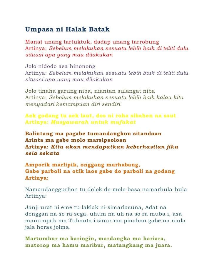 Umpasa ni Halak Batak<br />Manat unang tartuktuk, dadap unang tarrobungArtinya: Sebelum melakukan sesuatu lebih baik di te...