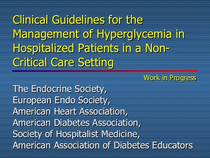 Clinical Guidelines for the Management of Hyperglycemia in Hospitalized Patients in a Non-Critical Care Setting   Work in ...