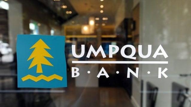 Photo  credits:   • Umpqua  Bank   • Michael  Short