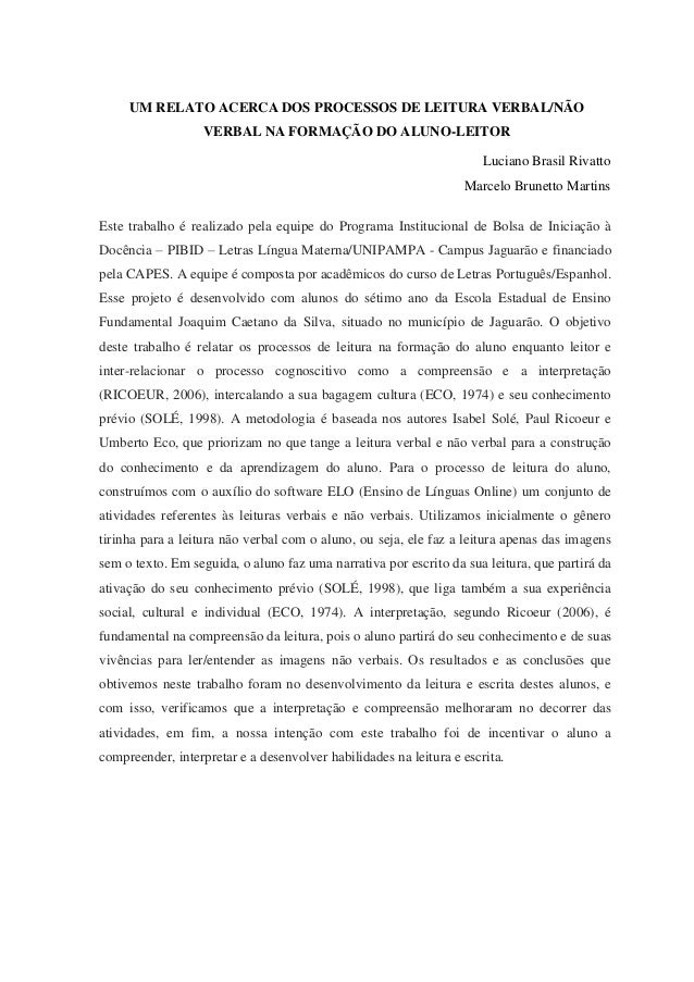 UM RELATO ACERCA DOS PROCESSOS DE LEITURA VERBAL/NÃO VERBAL NA FORMAÇÃO DO ALUNO-LEITOR Luciano Brasil Rivatto Marcelo Bru...