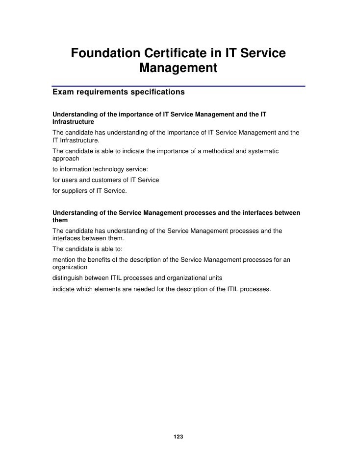 Foundation Certificate in IT Service                 Management Exam requirements specifications  Understanding of the imp...