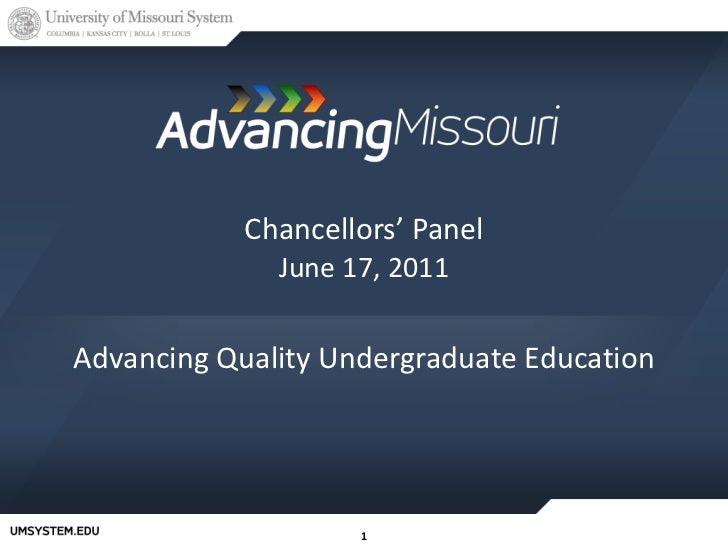 Chancellors' Panel June 17, 2011 Advancing Quality Undergraduate Education