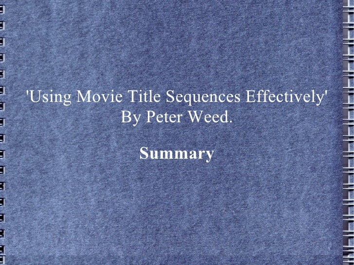 'Using Movie Title Sequences Effectively' By Peter Weed. Summary