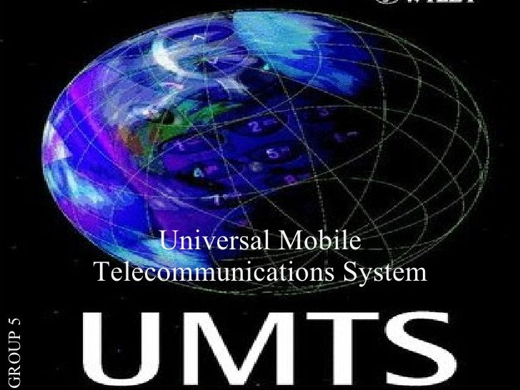 Universal Mobile Telecommunications System GROUP 5