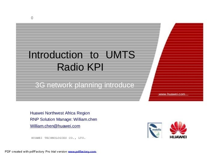 0  Introduction to UMTS Radio KPI  3G network planning introduce  www.huawei.com  Huawei Northwest Africa Region RNP Solut...