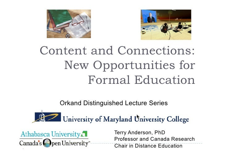 Content and Connections:    New Opportunities for        Formal Education    Orkand Distinguished Lecture Series          ...