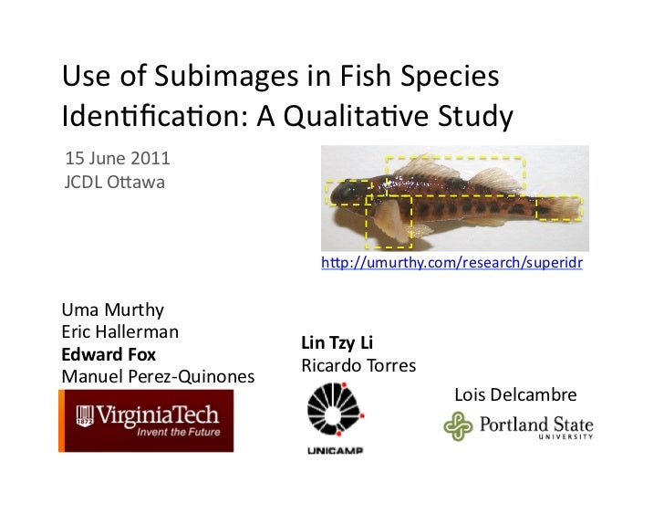 Use	  of	  Subimages	  in	  Fish	  Species	  Iden5fica5on:	  A	  Qualita5ve	  Study	  15	  June	  2011	  JCDL	  OGawa	     ...