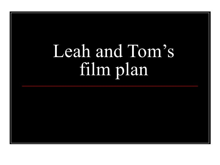 Leah and Tom's film plan