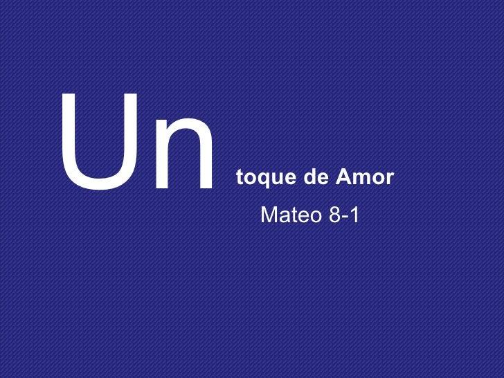Un   Mateo 8-1 toque de Amor