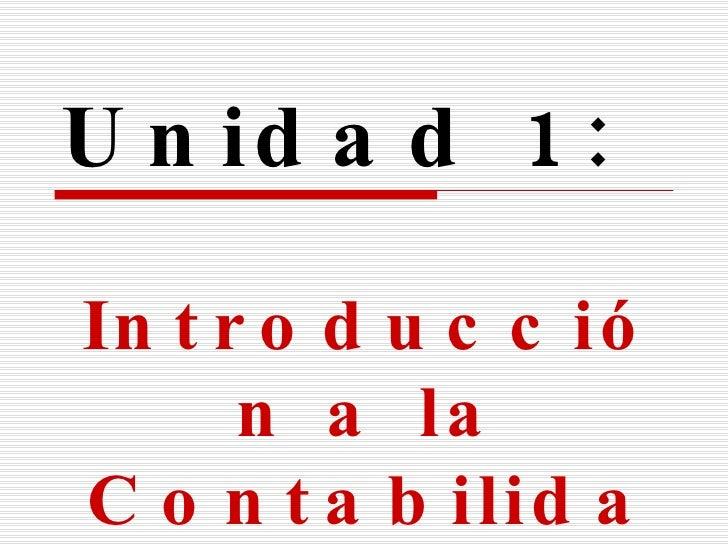 Unidad 1: Introducción  a la Contabilidad