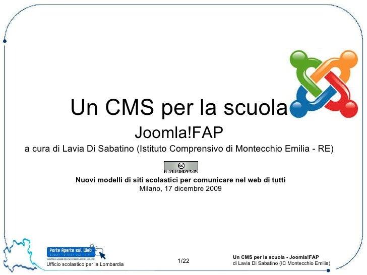 Un CMS per la scuola Joomla!FAP a cura di Lavia Di Sabatino (Istituto Comprensivo di Montecchio Emilia - RE) Nuovi modelli...