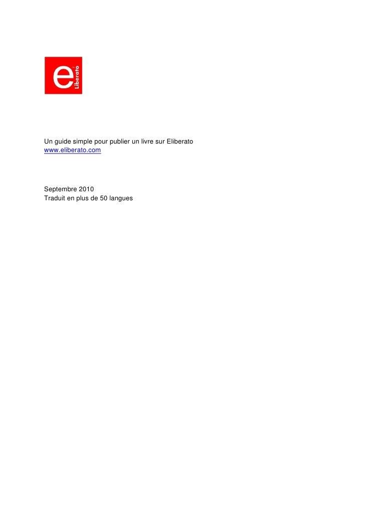 French Edition: Un Guide Simple Pour Publier Un Livre Sur  Eliberato ( French)