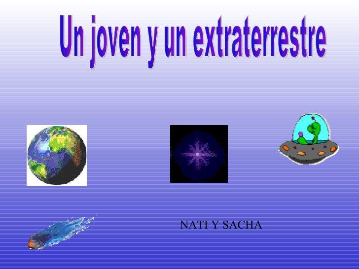 Un joven y un extraterrestre NATI Y SACHA