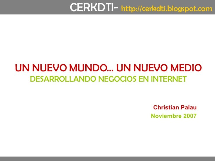 Un nuevo mundo... Un nuevo medio... Business in the Net