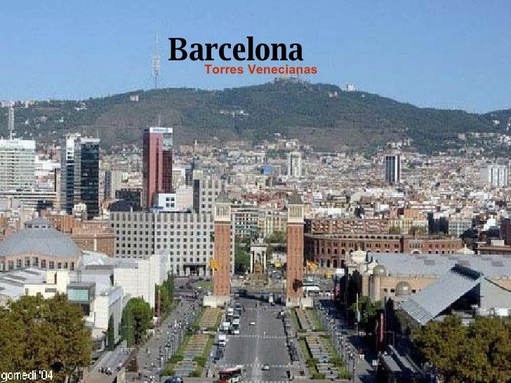 Barcelona Torres Venecianas