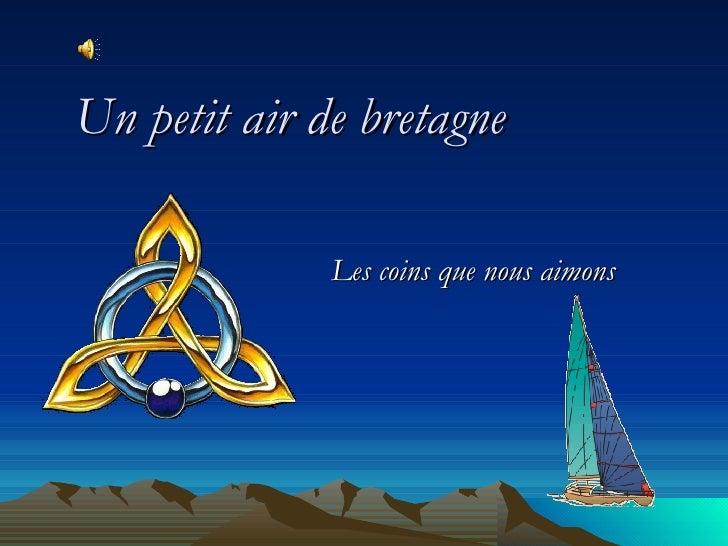 Un Petit Air De Bretagne