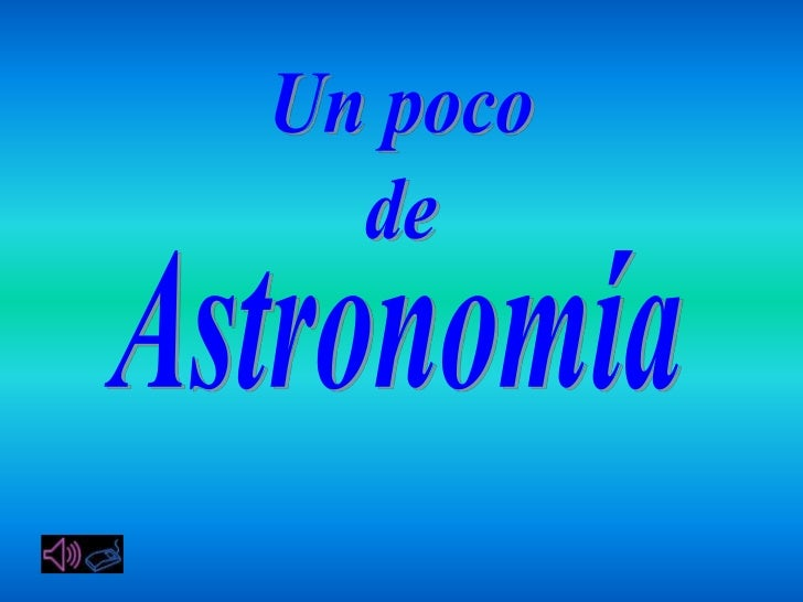Un poco-de-astronomia-diapositivas