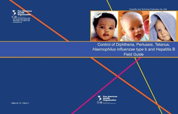 Control of Diphteria, Pertussis, Tetanus, Influenza type B, Hepatitis Field Guide