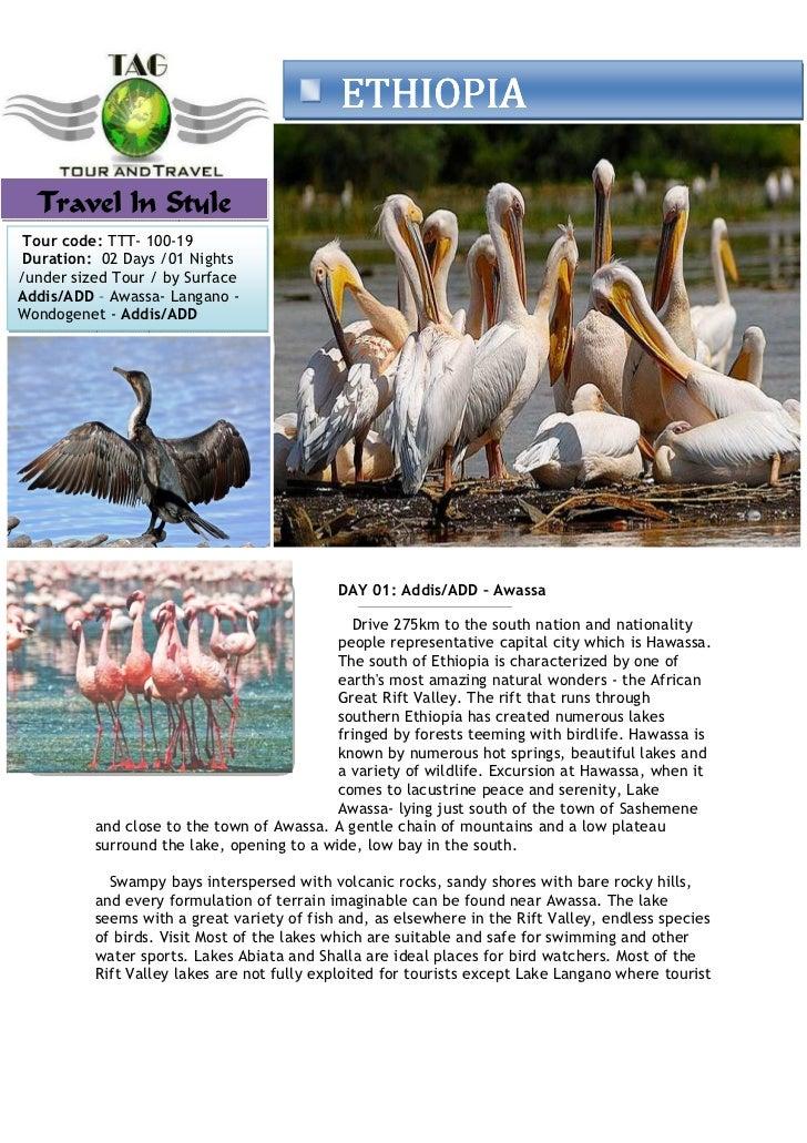 `                                  ETHIOPIA  Travel In Style Tour code: TTT- 100-19 Duration: 02 Days /01 Nights/under siz...