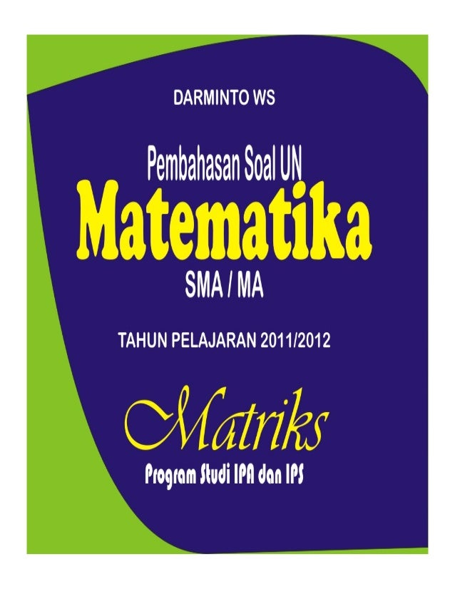 Pembahasan Soal Un 2012 Matriks