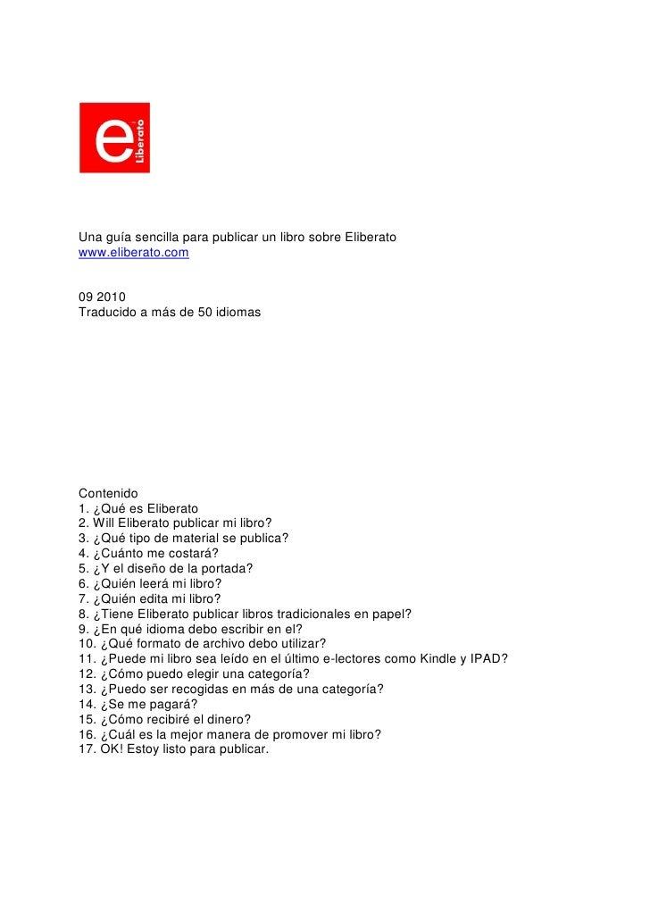 Una guía sencilla para publicar un libro sobre Eliberato www.eliberato.com   09 2010 Traducido a más de 50 idiomas     Con...