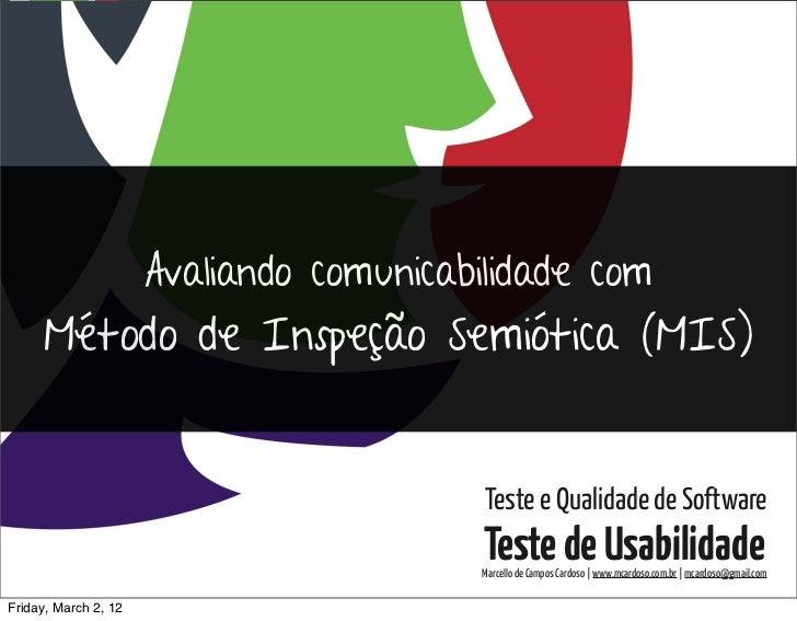 Testes de Usabilidade / Marcello Cardoso                      Avaliando comunicabilidade com     Método de Inspeção Semiót...