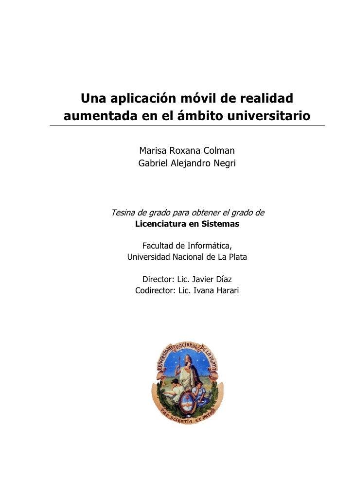 Una aplicación móvil de realidadaumentada en el ámbito universitario             Marisa Roxana Colman             Gabriel ...