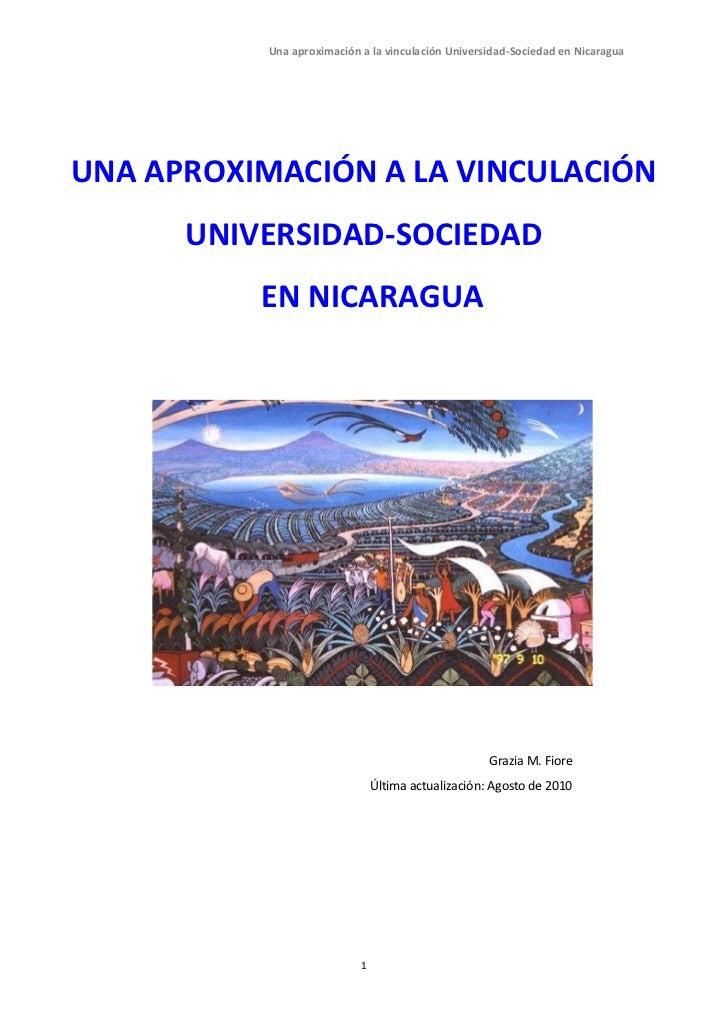 Una aproximación a la vinculación Universidad-Sociedad en NicaraguaUNA APROXIMACIÓN A LA VINCULACIÓN      UNIVERSIDAD-SOCI...