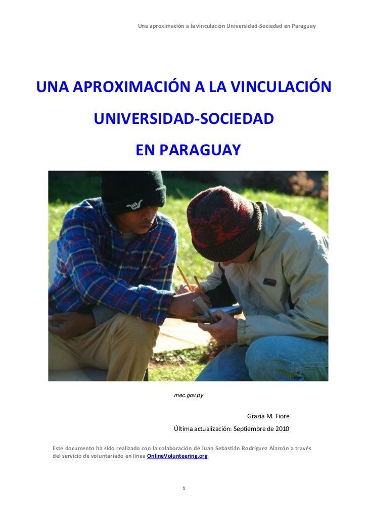 Una aproximación a la vinculación Universidad-Sociedad en ParaguayUNA APROXIMACIÓN A LA VINCULACIÓN                UNIVERS...