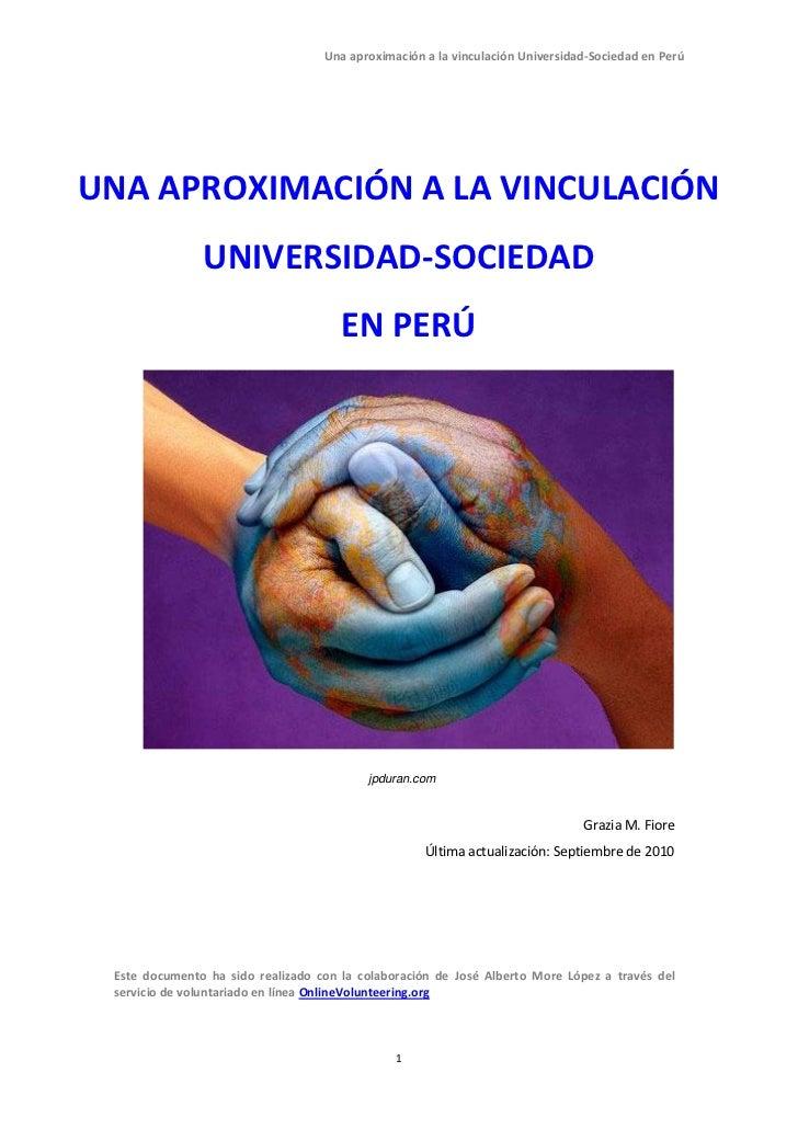 Una aproximación a la vinculación Universidad-Sociedad en PerúUNA APROXIMACIÓN A LA VINCULACIÓN               UNIVERSIDAD-...