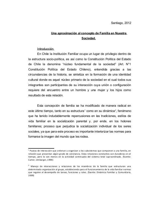 Santiago, 2012 Una aproximación al concepto de Familia en Nuestra Sociedad. Introducción En Chile la Institución Familiar ...