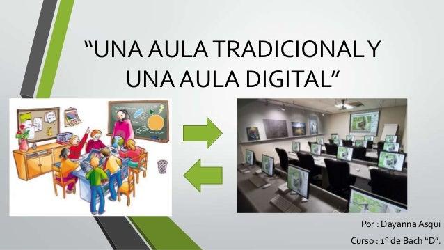 Una aula tradicional y una aula digital