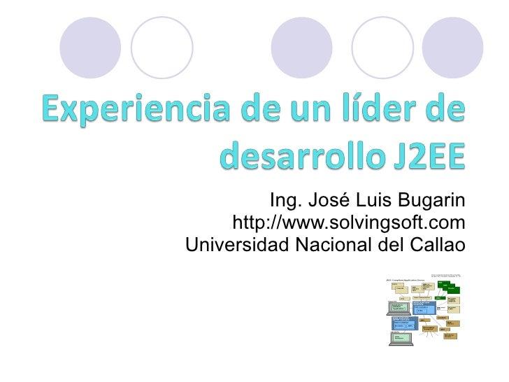 Ing. José Luis Bugarin      http://www.solvingsoft.com Universidad Nacional del Callao