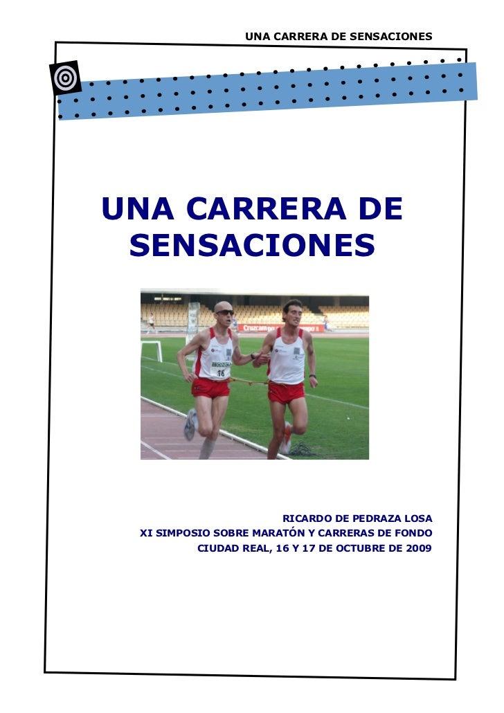UNA CARRERA DE SENSACIONESUNA CARRERA DE SENSACIONES                       RICARDO DE PEDRAZA LOSA XI SIMPOSIO SOBRE MARAT...