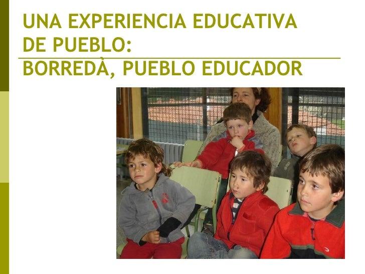 UNA EXPERIENCIA EDUCATIVA  DE PUEBLO:  BORREDÀ, PUEBLO EDUCADOR