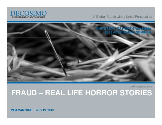 A Global Reach with a Local Perspective www.decosimo.com UNIVERSITY OF NORTH ALABAMA 2013 ACCOUNTING SEMINAR FRAUD – REAL ...
