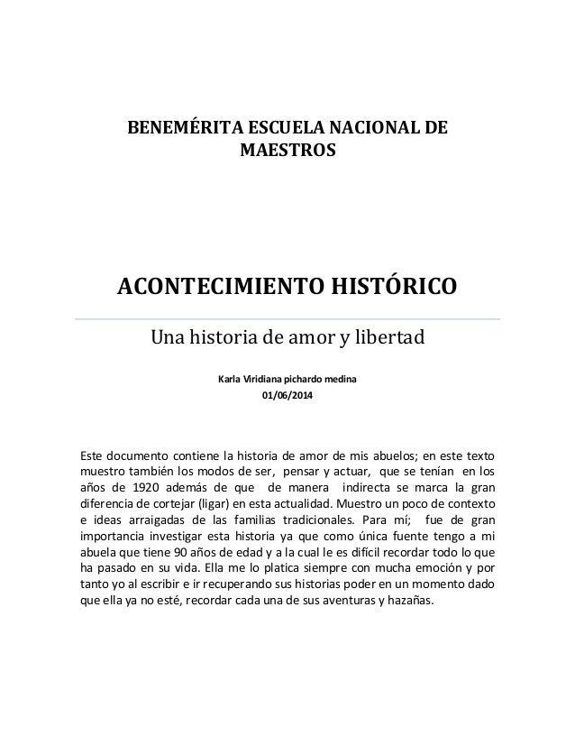 BENEMÉRITA ESCUELA NACIONAL DE MAESTROS ACONTECIMIENTO HISTÓRICO Una historia de amor y libertad Karla Viridiana pichardo ...