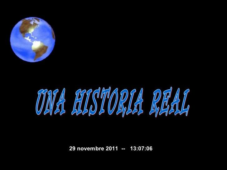 UNA HISTORIA REAL 29 novembre 2011   --  13:06:49