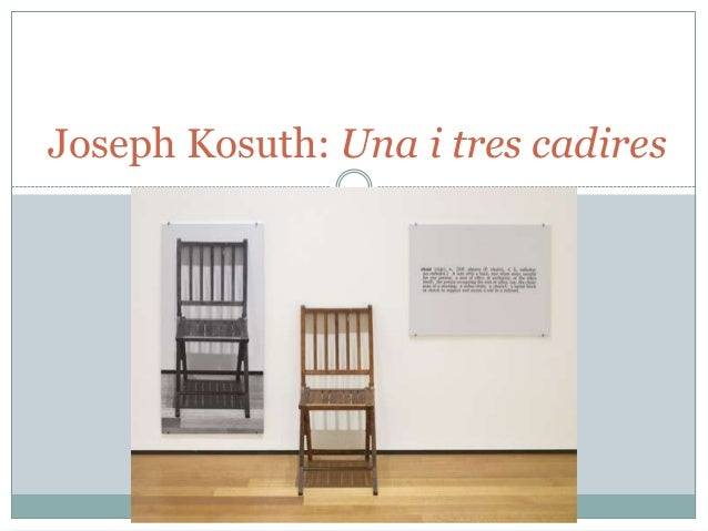 Joseph Kosuth: Una i tres cadires