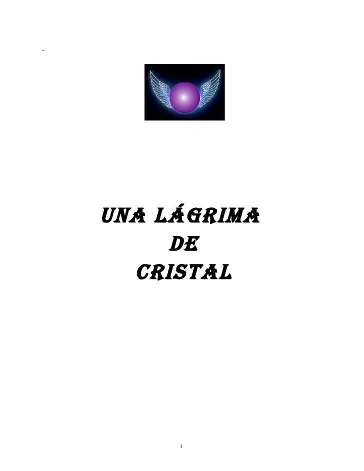 .         UNA LÁGRIMA          DE       CRISTAL              1