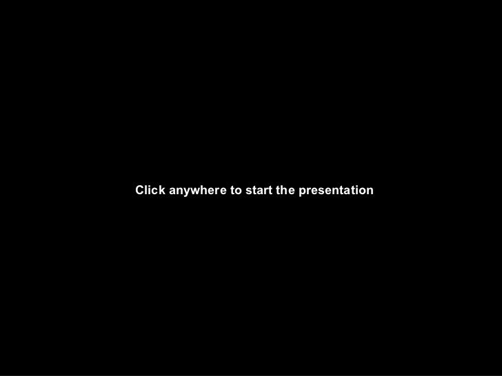 Click anywhere to start the presentation