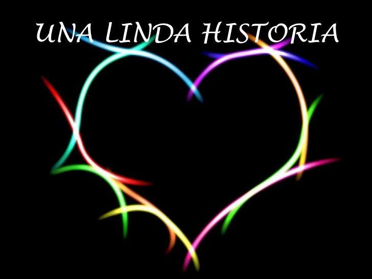 UNA LINDA HISTORIA