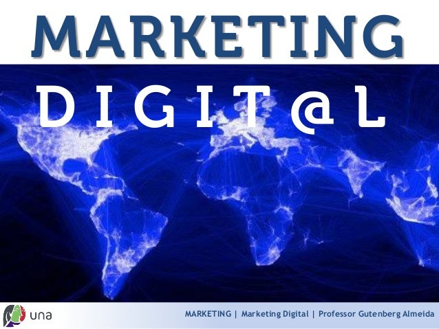 MARKETING | Marketing Digital | Professor Gutenberg AlmeidaMARKETINGDIGIT@L
