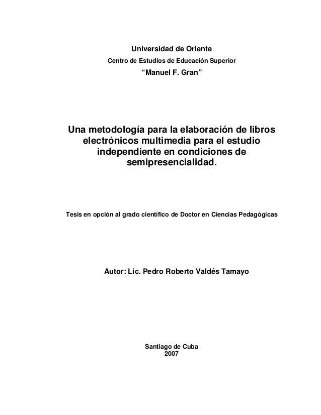 """Universidad de Oriente Centro de Estudios de Educación Superior """"Manuel F. Gran"""" Una metodología para la elaboración de li..."""
