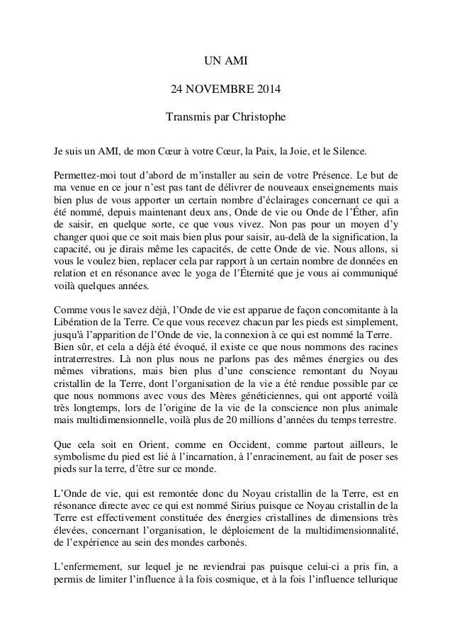 UN AMI  24 NOVEMBRE 2014  Transmis par Christophe  Je suis un AMI, de mon Coeur à votre Coeur, la Paix, la Joie, et le Sil...
