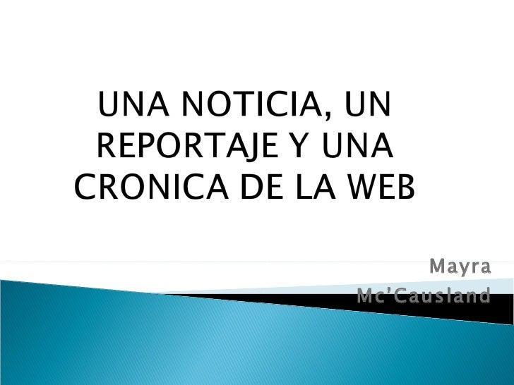Una noticia, un reportaje y una cronica